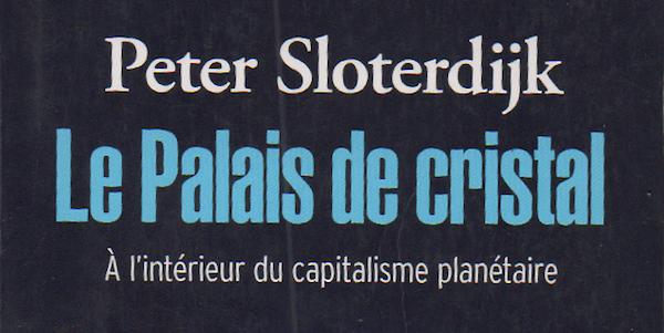 Photo of Le Palais de Cristal. À l'intérieur du capitalisme planétaire de Peter Sloterdijk.